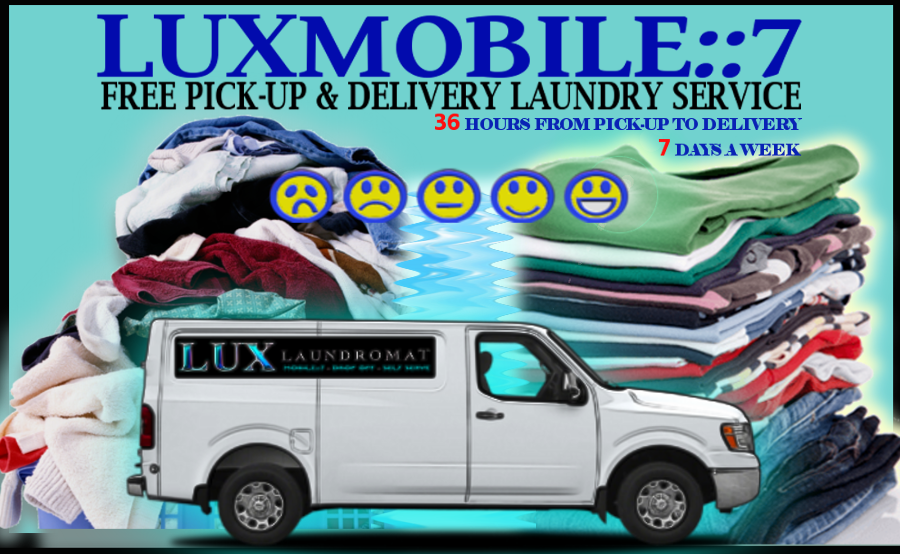 LUX LAUNDROMAT LUXMOBILE::7 FREE PICKUP & DELIVERY LAUNDRY SERVICE